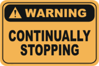 Continually Stopping warning sign
