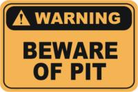 Beware of Pit warning sign