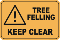 Tree Felling keep clear warning sign