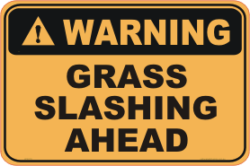 Grass Slashing Ahead warning sign