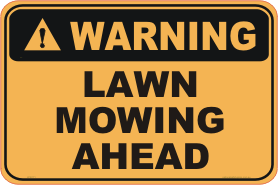 Lawn Mowing Ahead warning sign