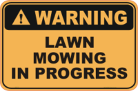 Lawn Mowing in Progress warning sign