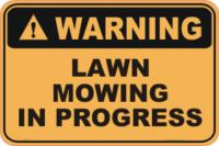 Lawn Mowing in Progress warning sign