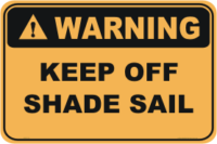 Shade Sail warning sign