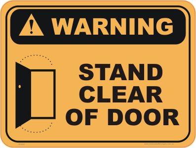 Stand Clear of Door warning sign