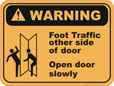 Open Door slowly warning sign