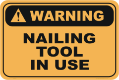 Nailing tool in use signs