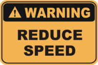Reduce Speed warning sign