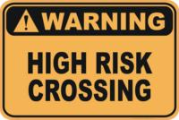 High Risk Crossing warning sign