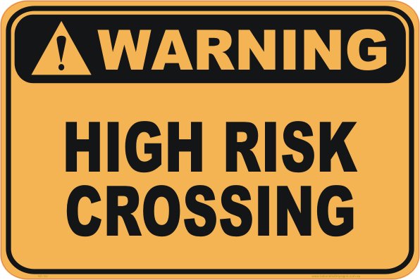 High Risk Crossing warning sign