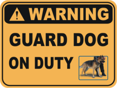 Guard Dog on Duty warning sign