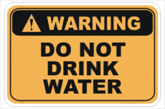 Do Not Drink Water sign