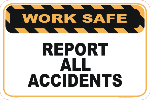 REPORT ALL ACCIDENTS