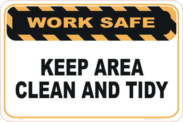 Keep Area Clean and Tidy