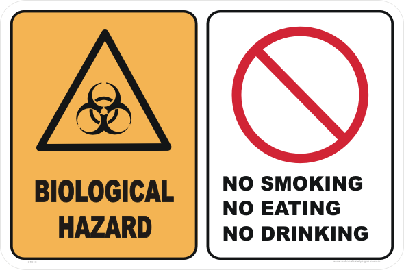 BIOLOGICAL HAZARD - NO SMOKE EAT