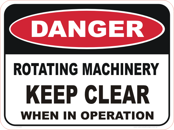 rotating machinery, keep clear