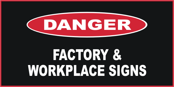 Danger Factory & Workplace Signs