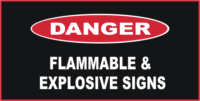 Danger Flammable & Explosive Signs