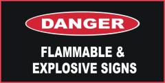 Danger Flammable & Explosive Signs