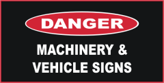 Danger Machinery and Vehicle Signs