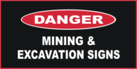 Danger Mining & Excavation Signs