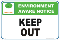 Keep Out Enviroment sign