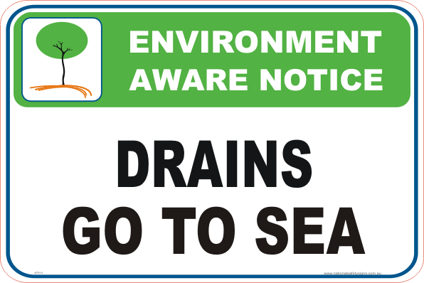 Drains go to Sea Enviroment sign
