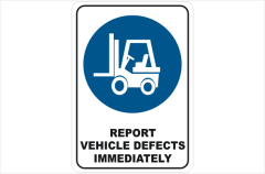 Report Vehicle Defects immediately, forklift defects