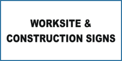 Notice Worksite & Construction Signs