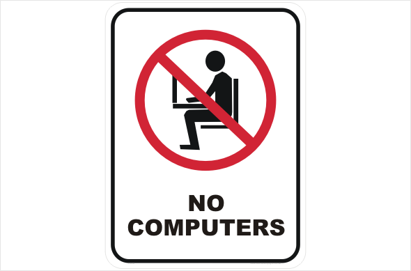 No Computers sign
