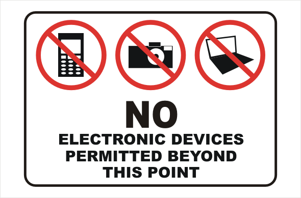 No Electronic Devices permitted beyond this point