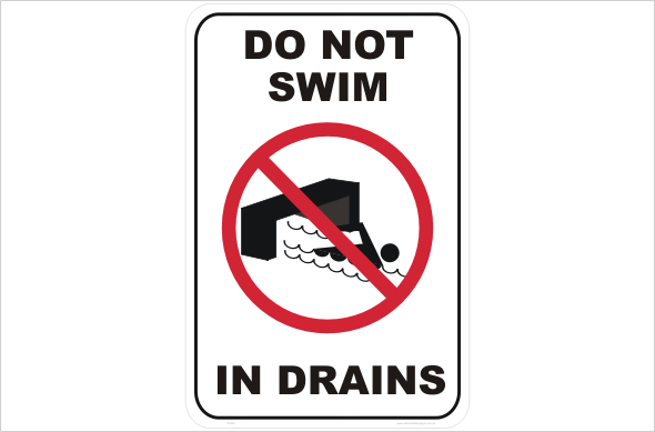Do not swim in drains