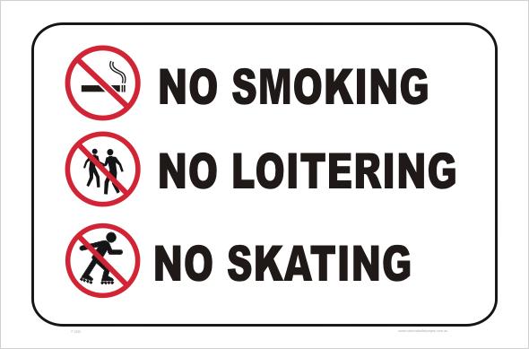 No Smoking No Loitering No Skateboarding