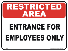 Employees Entrance restricted area sign