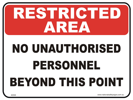 No Unauthorised Personnel restricted area sign