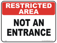 Not an Entrance restricted area sign