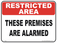 Premises is Alarmed Restricted area sign