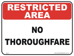 No Thuroughfare restricted area sign