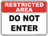 Do Not Enter Restricted area signDo Not Enter Restricted area sign