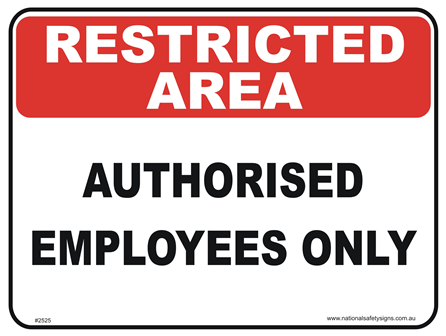 authorised employees only restricted area sign