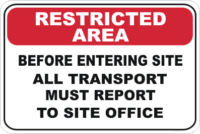Drivers report to Office Restricted area sign