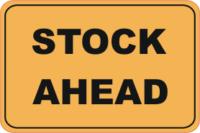 Stock Ahead Sign