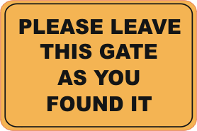 leave gate as you found it, close gate, shut gate