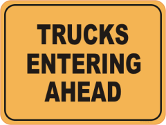 Trucks Entering Ahead Sign