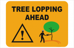 Tree Lopping Ahead sign