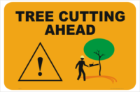 Tree cutting Ahead sign