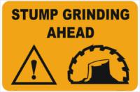 Stump Grinding Warning Sign