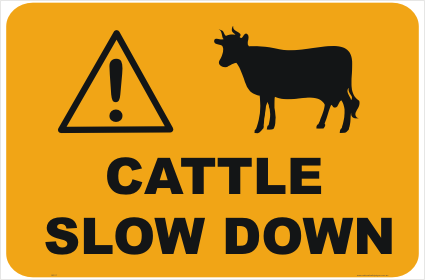 Cattle Slow Down sign - Farm Animal signs