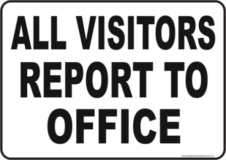 Visitors Report to Office site sign