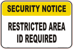 Restricted Area Security Notice signs